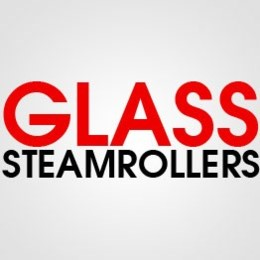 GLASS STEAMROLLER