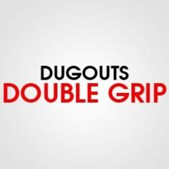 DOUBLE GRIP DUGOUT