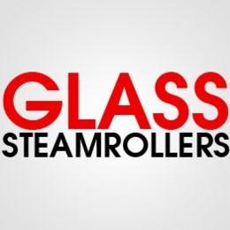 GLASS STEAMROLLER