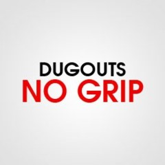 NO GRIP DUGOUT