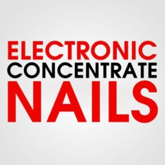 CONCENTRATE ELECTRONIC NAILS